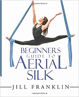 Tier Mit Y Am Anfang Genial Beginners Guide to Aerial Silk Amazon Jill Franklin